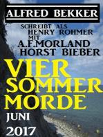 Vier Sommer-Morde Juni 2017