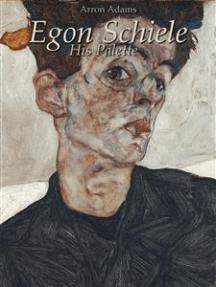 Egon Schiele: His Palette