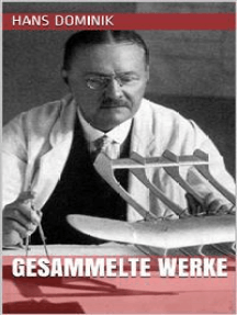 Hans Dominik - Gesammelte Werke