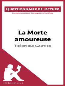 La Morte amoureuse de Théophile Gautier: Questionnaire de lecture