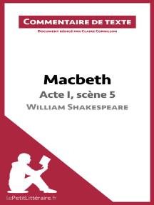 Macbeth de Shakespeare - Acte I, scène 5: Commentaire de texte