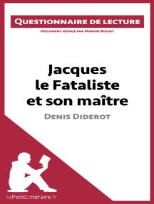 Jacques le Fataliste et son maître de Denis Diderot: Questionnaire de lecture