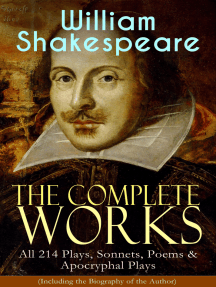 The Complete Works of William Shakespeare: All 214 Plays, Sonnets, Poems & Apocryphal Plays (Including the Biography of the Author): Hamlet, Romeo and Juliet, Macbeth, Othello, The Tempest, King Lear, The Merchant of Venice, A Midsummer Night's Dream, Richard III, Antony and Cleopatra, Julius Caesar, The Comedy of Errors…