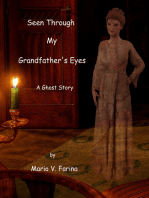 Seen Through My Grandfather's Eyes A Ghost Story
