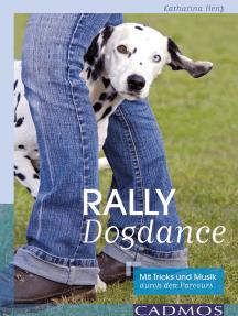 Rally Dogdance: Mit Tricks und Musik durch den Parcours