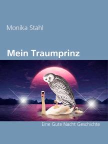 Mein Traumprinz: Eine Gute Nacht Geschichte