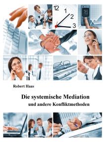 Die systemische Mediation: und andere Konfliktmethoden