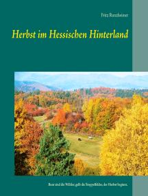 Herbst im Hessischen Hinterland: Bunt sind die Wälder, gelb die Stoppelfelder, der Herbst beginnt.