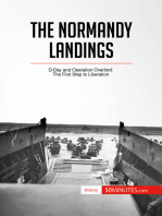 The Normandy Landings: D-Day and Operation Overlord: The First Step to Liberation