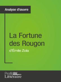 La Fortune des Rougon d'Émile Zola (Analyse approfondie): Approfondissez votre lecture des romans classiques et modernes avec Profil-Litteraire.fr