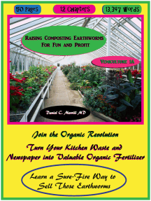 Raising Composting Earthworms for Fun and Profit: Vermicuture 1A