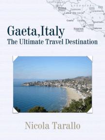 Gaeta, Italy: The Ultimate Travel Destination