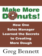 Make More Donuts!: How One Sales Manager Learned the Secrets to Creating More Dough