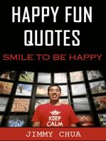Happy Fun Quotes - Smile to Be Happy