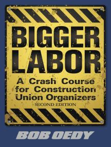 Bigger Labor: A Crash Course for Construction Union Organizers
