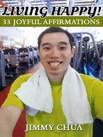 Living Happy! 33 Joyful Affirmations