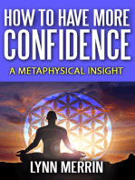 How to Have More Confidence:A Metaphysical Insight