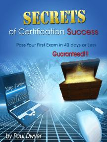 Secrets of Certification Success: Pass Your First Exam in 40 Days or Less -- Guaranteed
