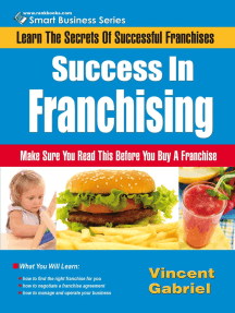Success In Franchising: Learn the Secrets of Successful Franchises