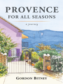 Provence for All Seasons: A Journey