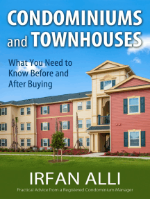 Condominiums and Townhouses - What You Need to Know Before and After Buying: Practical Advice from a Registered Condominium Manager