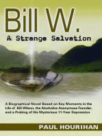 Bill W. A Strange Salvation