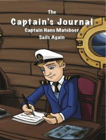 The Captain's Journal: Captain Hans Mateboer Sails Again