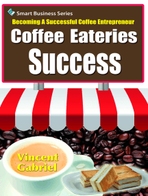 Coffee Eateries Success:Becoming a Successful Coffee Entrepreneur