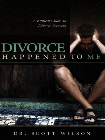 Divorce Happened to Me: A Biblical Guide to Divorce Recovery
