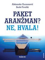 """Aleksandar Kuzmanović & Đorđe Pivnički """"Paket aranžman? Ne, hvala!"""""""