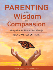 Parenting with Wisdom and Compassion: Bring Out the Best in Your Family