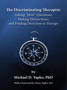 """The Discriminating Therapist: Asking """"How"""" Questions, Making Distinctions, And Finding Direction in Therapy"""