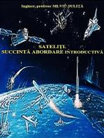 Sateliți. Succintă Abordare Introductivă