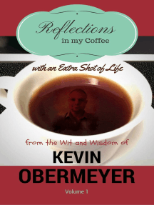 Reflections In My Coffee With An Extra Shot Of Life - Volume 1: Reflections In My Coffee, #1