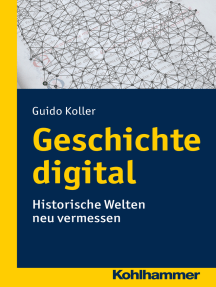 Geschichte digital: Historische Welten neu vermessen