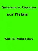 Questions et Réponses sur l'Islam