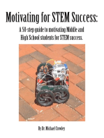 Motivating for STEM Success: A 50-step guide to motivating Middle and High School students for STEM success.
