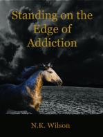 Standing on the Edge of Addiction
