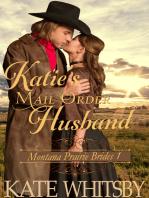 Katie's Mail Order Husband (Montana Prairie Brides, Book 1)