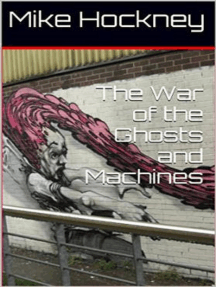 The War of the Ghosts and Machines