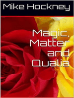 Magic, Matter and Qualia