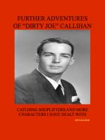 """Further Adventures of """"Dirty Joe"""" Callihan"""