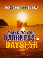 Changing Your Darkness to Daystar