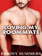 Loving my Roommate