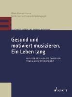 Gesund und motiviert musizieren. Ein Leben lang