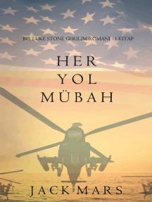 Her Yol Mübah (bir Luke Stone Gerilim Romanı— 1 Kitap)