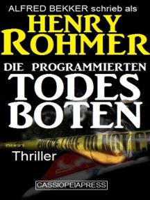 Die programmierten Todesboten: Alfred Bekker Thriller Edition, #6