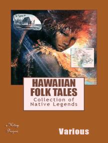 "Hawaiian Folk Tales: ""Collection of Native Legends"""