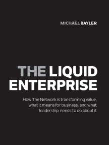 The liquid enterprise: How the network is transforming value, what it means for business, and what leadership needs to do about it