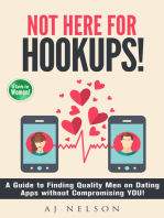 Not Here For Hookups! A Guide to Finding Quality Men on Dating Apps without Compromising YOU!